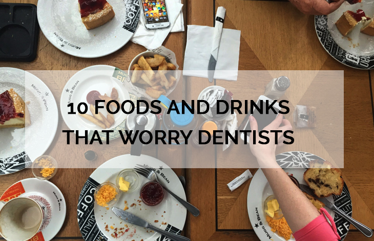 10 foods and drinks that worry dentists