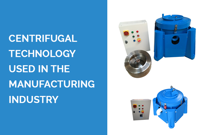 Centrifugal Technology Used in The Manufacturing Industry