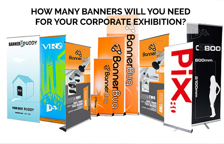 How Many Banners will You Need for Your Corporate Exhibition