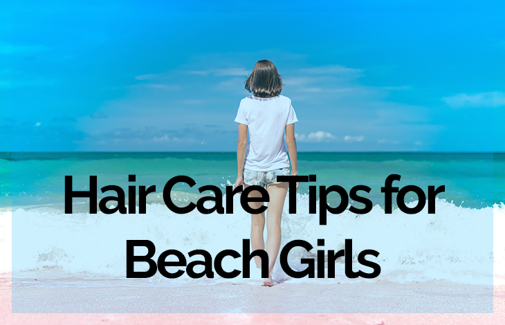 Hair Care Tips for Beach Girls