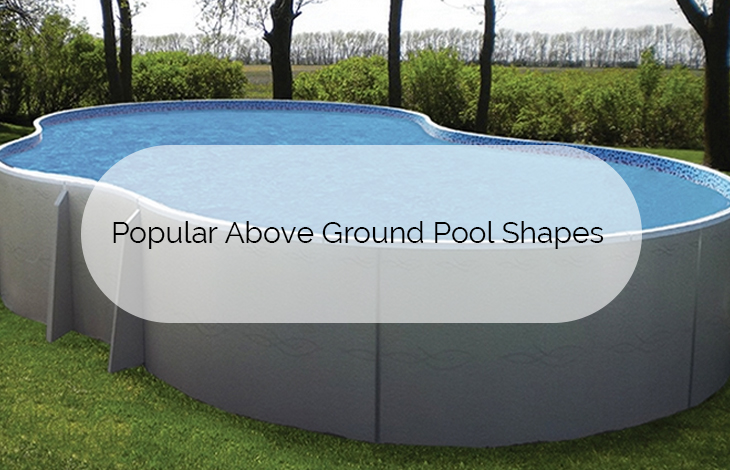 Popular Above Ground Pool Shapes