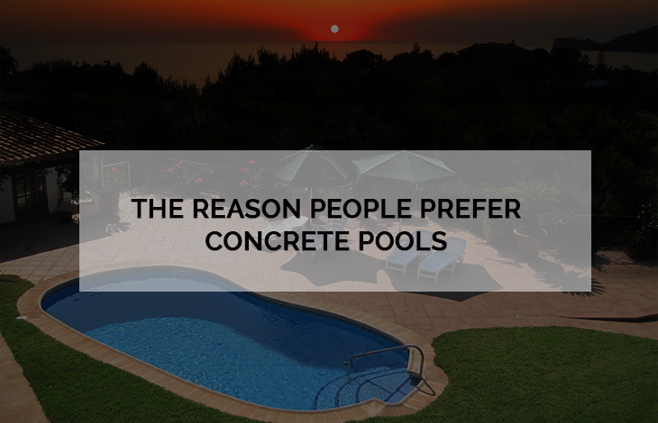 The Reason People Prefer Concrete Pools
