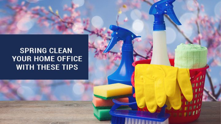 Spring clean your home office with these tips